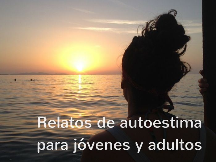 Relatos de autoestima para jóvenes y adultos